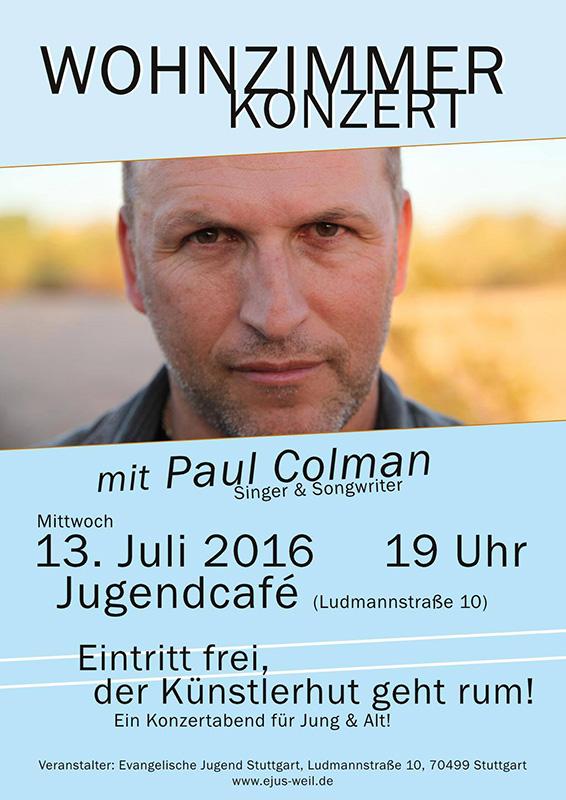 Herzliche Einladung Zum WOHNZIMMERKONZERT Mit Paul Colman Am Mittwoch 13 Juli 2016 19 Uhr Im Jugendcaf Ludmannstrasse 10 In Weilimdorf